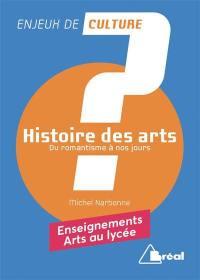 Histoire des arts. Volume 2, Du romantisme à nos jours