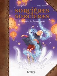 Sorcières-sorcières. Volume 4, Le mystère des fleurs de tempête