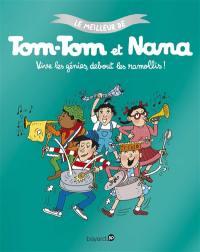 Le meilleur de Tom-Tom et Nana. Volume 7, Vive les génies, debout les ramollis !