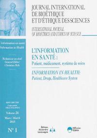 Journal international de bioéthique et d'éthique des sciences. n° 1 (2015), L'information en santé : patient, médicament, système de soins = Information in health : patient, drugs, healthcare system