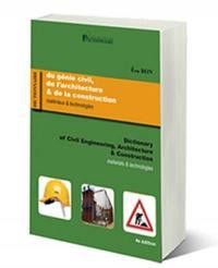 Dictionnaire du génie civil, de l'architecture & de la construction