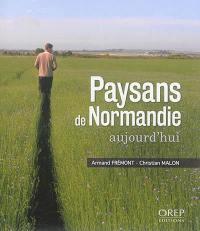 Paysans de Normandie aujourd'hui