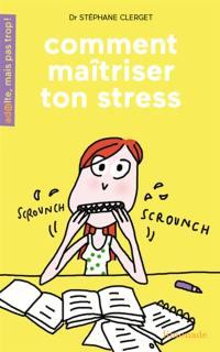 Comment maîtriser ton stress