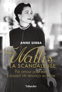 Wallis : la scandaleuse
