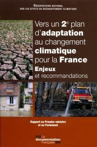 Vers un 2e plan d'adaptation au changement climatique pour la France : enjeux et recommandations : rapport au Premier ministre et au Parlement