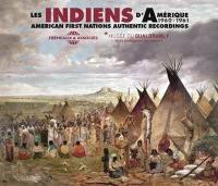 Les Indiens d'Amérique : 1960-1961 = American first nations authentic recordings