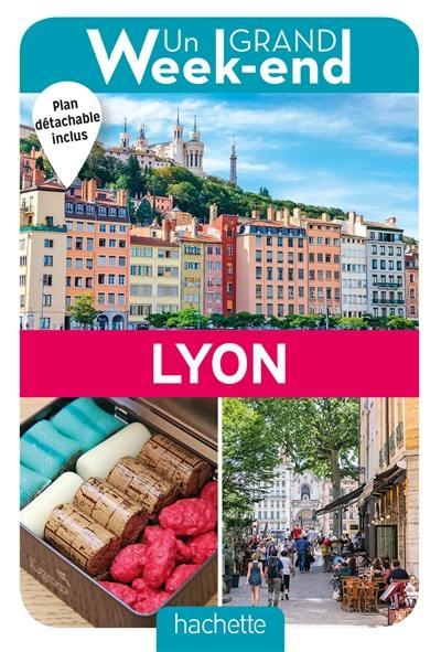 Un grand week-end à Lyon