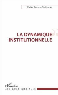La dynamique institutionnelle