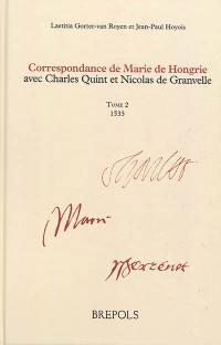 Correspondance de Marie de Hongrie avec Charles Quint et Nicolas de Granvelle. Volume 2, 1533