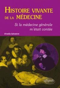 Histoire vivante de la médecine : si la médecine générale m'était contée