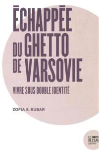 Echappée du ghetto de Varsovie : vivre sous double identité