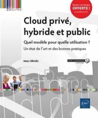 Cloud privé, hybride et public : quel modèle pour quelle utilisation ? : un état de l'art et des bonnes pratiques