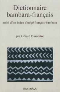 Dictionnaire bambara-français : suivi d'un index abrégé français-bambara