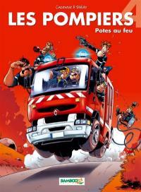 Les pompiers. Volume 4, Potes au feu