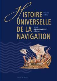 Histoire universelle de la navigation. Volume 1, Les découvreurs d'étoiles