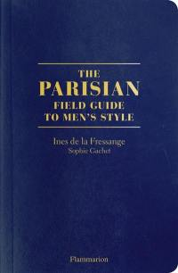 The Parisians : a field guide to men's style