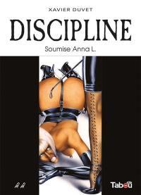 Discipline. Volume 2, Soumise Anna L.