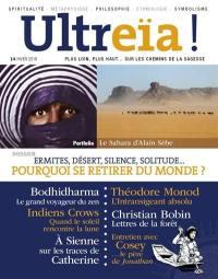 Ultreïa !. n° 14, Ermites, désert, silence, solitude... : pourquoi se retirer du monde ?