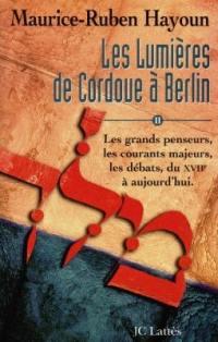Les lumières de Cordoue à Berlin. Volume 2, Les lumières de Cordoue à Berlin