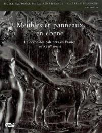 Meubles et panneaux en ébène : le décor des cabinets en France au XVIIe siècle