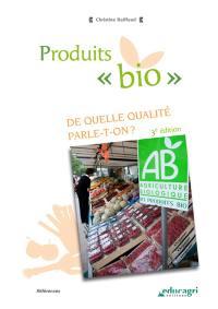 Produits bio : de quelle qualité parle-t-on ?