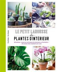 Le petit Larousse des plantes d'intérieur