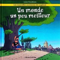Les nouvelles aventures de Lapinot. Volume 1, Un monde un peu meilleur