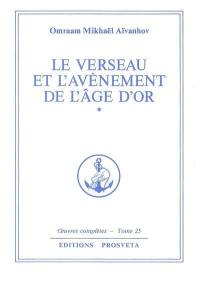 Oeuvres complètes, Volume 25, Le verseau et l'avènement de l'âge d'or. Volume 1