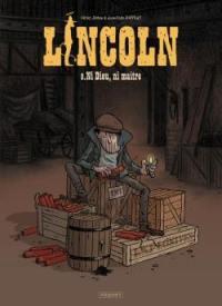 Lincoln. Volume 9, Ni Dieu, ni maître