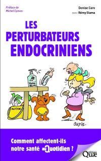 Nos hormones s'affolent ! : ces perturbateurs endocriniens qui affectent notre santé au quotidien