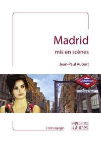 Madrid mis en scènes