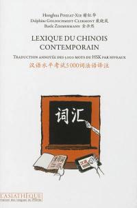 Lexique du chinois contemporain : traduction annotée des 5.000 mots du HSK par niveaux