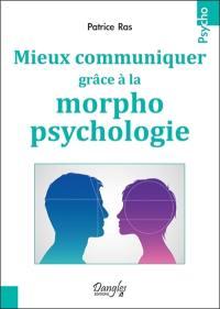 Mieux communiquer grâce à la morphopsychologie