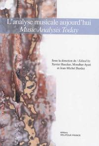L'analyse musicale aujourd'hui = Music analysis today
