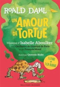 Un amour de tortue : 1 livre + 1 CD audio