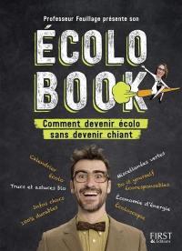 Professeur Feuillage présente son Ecolo book : comment devenir écolo sans devenir chiant