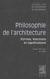 Philosophie de l'architecture : formes, fonctions et significations