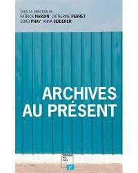 Archives au présent