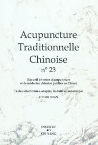 Acupuncture traditionnelle chinoise : recueil de textes d'acupuncture et de médecine chinoise publiés en Chine. Volume 23