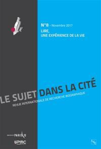 Sujet dans la cité (Le) : revue internationale de recherche biographique. n° 8, Lire, une expérience de la vie