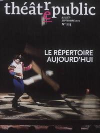 Théâtre-public. n° 225, Le répertoire aujourd'hui