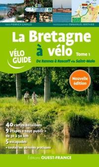 La Bretagne à vélo. Volume 1, De Rennes à Roscoff via Saint-Malo