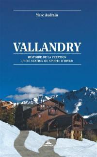 Vallandry : histoire de la création d'une station de sports d'hiver