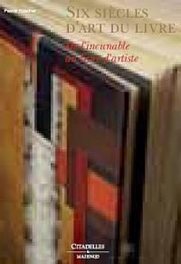 Six siècles d'art du livre : de l'incunable au livre d'artiste