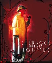 Sherlock Holmes : une vie