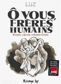 O vous, frères humains