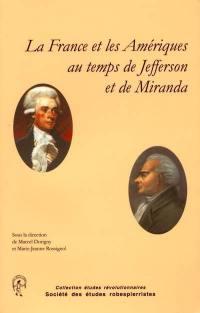 La France et les Amériques au temps de Jefferson et de Miranda