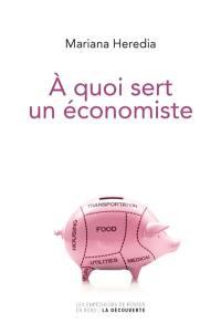 A quoi sert un économiste
