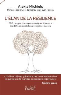L'élan de la résilience : 100 clés pratiques pour naviguer à travers les défis du quotidien avec joie et succès