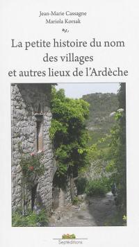 La petite histoire du nom des villages et autres lieux de l'Ardèche